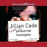 Jillian Cade: (Fake) Paranormal Investigator | Jen Klein