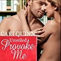 Provoke Me (       UNABRIDGED) by Cari Quinn Narrated by Isabelle Gordon
