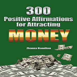 300 Positive Affirmations for Attracting Money Audiobook