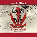 The Last to Die: A Forgotten Bomber and the Final Air Combat of World War II Audiobook by Stephen Harding Narrated by Jack Garrett