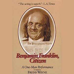 Benjamin Franklin, Citizen: A One-Man Performance | [Benjamin Franklin]