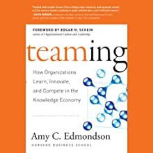 Teaming: How Organizations Learn, Innovate, and Compete in the Knowledge Economy (       UNABRIDGED) by Amy C. Edmondson Narrated by Vanessa Hart