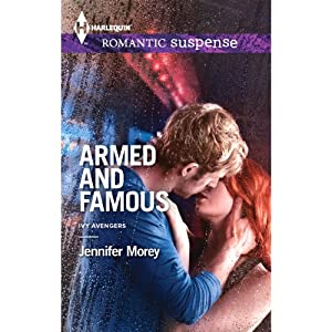 Armed and Famous: Ivy Avengers, Book 2 | [Jennifer Morey]