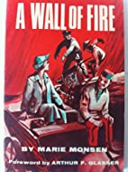 A wall of fire, by Marie Monsen