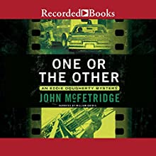 One or the Other: An Eddie Dougherty Mystery Audiobook by John McFetridge Narrated by William Dufris