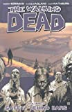 The Walking Dead Vol. 03: Safety Behind Bars by Robert Kirkman