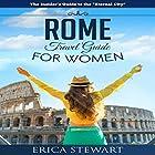 Rome: Travel Guide for Women Hörbuch von Erica Stewart Gesprochen von: Eva R. Marienchild