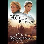 The Hope of Refuge: An Ada's House Novel | [Cindy Woodsmall]