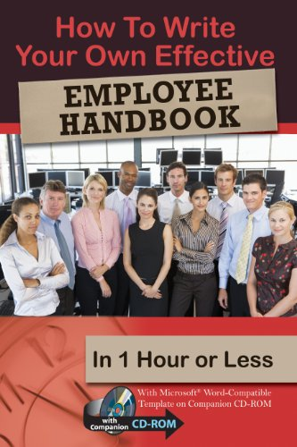 How to Write Your Own Effective Employee Handbook in 1 Hour or Less: With Microsoft Word ®-Compatible Template on Companion CD-ROM