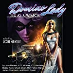 Domino Lady: Sex as a Weapon | Joan Hansen,K. G. McAbee,C. J. Henderson,Bobby Nash,Chuck Dixon,Ron Fortier,Nancy Holder,James Chambers,Martin Powell
