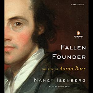 Fallen Founder: The Life of Aaron Burr | [Nancy Isenberg]