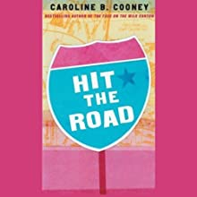 Hit the Road (       UNABRIDGED) by Caroline B. Cooney Narrated by Heather Henderson