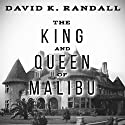 King and Queen of Malibu: The True Story of the Battle for Paradise Audiobook by David K. Randall Narrated by Eric Summerer