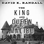 King and Queen of Malibu: The True Story of the Battle for Paradise | David K. Randall