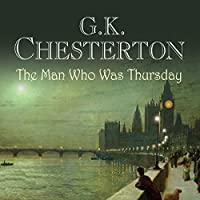 The Man Who Was Thursday (       UNABRIDGED) by G. K. Chesterton Narrated by Toby Longworth