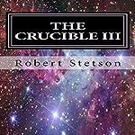 The Crucible III | Robert Stetson