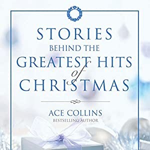 Stories Behind the Greatest Hits of Christmas Audiobook