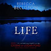 Life: The Citizens of Logan Pond Series, Book 1 | Rebecca Belliston