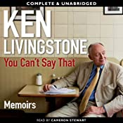 You Can't Say That: A Memoir | [Ken Livingstone]