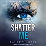 Shatter Me (       UNABRIDGED) by Tahereh Mafi Narrated by Kate Simses