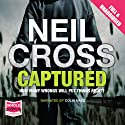 Captured (       UNABRIDGED) by Neil Cross Narrated by Colin Mace