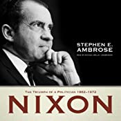 Nixon, Vol. 2: The Triumph of a Politician, 1962 - 1972 | [Stephen E. Ambrose]