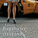Destiny (       UNABRIDGED) by Louise Bagshawe Narrated by Jennifer Woodward