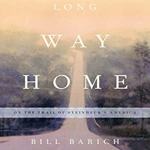 Long Way Home: On the Trail of Steinbeck's America | [Bill Barich]