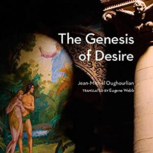 The Genesis of Desire: Studies in Violence, Mimesis, and Culture | [Jean-Michel Oughourlian]