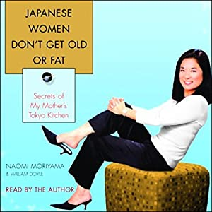 Japanese Women Don't Get Old or Fat Audiobook