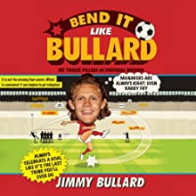 Bend It Like Bullard (       UNABRIDGED) by Jimmy Bullard Narrated by David John