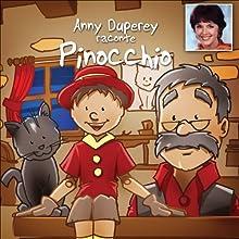 Anny Duperey Raconte Pinocchio | Livre audio Auteur(s) : Carlo Collodi Narrateur(s) : Anny Duperey