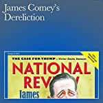 James Comey's Dereliction | Andrew C. McCarthy