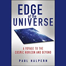 Edge of the Universe: A Voyage to the Cosmic Horizon and Beyond (       UNABRIDGED) by Paul Halpern Narrated by Matthew Dudley