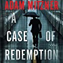 A Case of Redemption Audiobook by Adam Mitzner Narrated by Kevin T. Collins