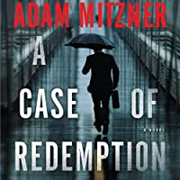 A Case of Redemption (       UNABRIDGED) by Adam Mitzner Narrated by Kevin T. Collins