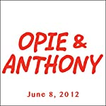 Opie & Anthony, Andy Samberg, June 8, 2012    Opie & Anthony