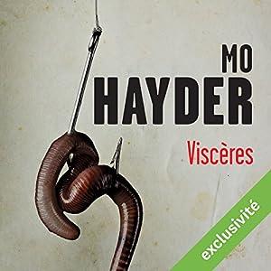 Viscères (Jack Caffery 7) | Livre audio Auteur(s) : Mo Hayder Narrateur(s) : François Hatt