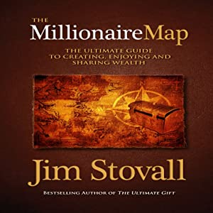 The Millionaire Map: Your Ultimate Guide to Creating, Enjoying, and Sharing Wealth | [Jim Stovall]