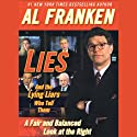 Lies and the Lying Liars Who Tell Them: A Fair and Balanced Look at the Right (       UNABRIDGED) by Al Franken Narrated by Al Franken