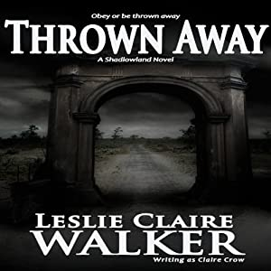Thrown Away: Shadowland | [Claire Crow]