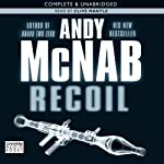 Recoil (       UNABRIDGED) by Andy McNab Narrated by Clive Mantle
