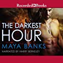 The Darkest Hour: Kelly Group International, Book 1 Audiobook by Maya Banks Narrated by Harry Berkeley