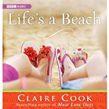 Life's a Beach (       UNABRIDGED) by Claire Cook Narrated by Kymberly Dakin