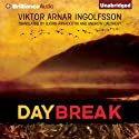 Daybreak (       UNABRIDGED) by Viktor Arnar Ingolfsson Narrated by Benjamin L. Darcie