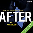 After: Saison 5   Livre audio Auteur(s) : Anna Todd Narrateur(s) : Bénédicte Charton
