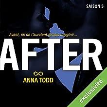 After: Saison 5 | Livre audio Auteur(s) : Anna Todd Narrateur(s) : Bénédicte Charton
