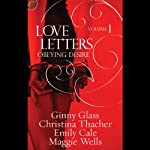 Obeying Desire: Love Letters, Volume 1 (       UNABRIDGED) by Ginny Glass, Christina Thacher, Emily Cale, Maggie Wells Narrated by Aimee Jolson, Zoe Hunter, Winslow Cummings, Isabelle Gordon