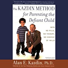 The Kazdin Method for Parenting the Defiant Child (       UNABRIDGED) by Alan Kazdin Narrated by L. J. Ganser