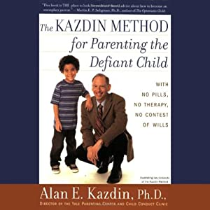 The Kazdin Method for Parenting the Defiant Child | [Alan Kazdin]